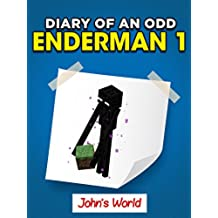Minecraft: Diary of an Odd Enderman 1. John's World (Unofficial Minecraft Book) (English Edition)