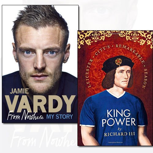 Jamie Vardy From Nowhere, My Story and King Power 2 Books Bundle Collection - Leicester City's Remarkable Season