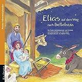 Elias auf dem Weg nach Bethlehem: Ein Poster-Adventskalender zum Vorlesen und Ausschneiden by Katia Simon(2013-07-01)