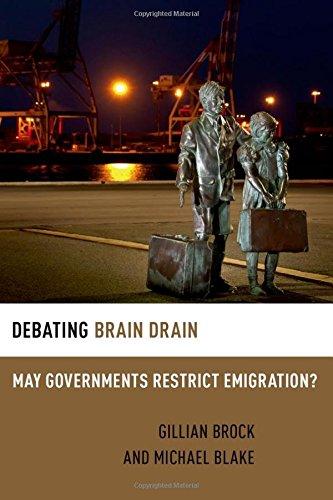 Debating Brain Drain: May Governments Restrict Emigration? (Debating Ethics)