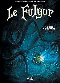 Le Fulgur, tome 1 : Au fond du gouffre par Christophe Bec