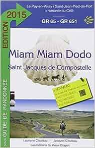 Amazon.fr - Miam-Miam-Dodo, GR 65 : Le Puy-en-Velay à