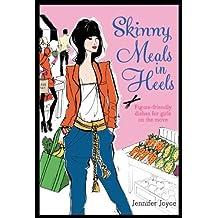 Skinny Meals in Heels by Jennifer Joyce (5-Jan-2012) Hardcover