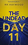 The Undead Day Eleven (The Undead Series : Book 11) by RR Haywood