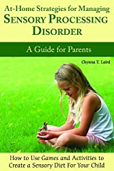 At-Home Strategies for Managing Sensory Processing Disorder: A Guide for Parents