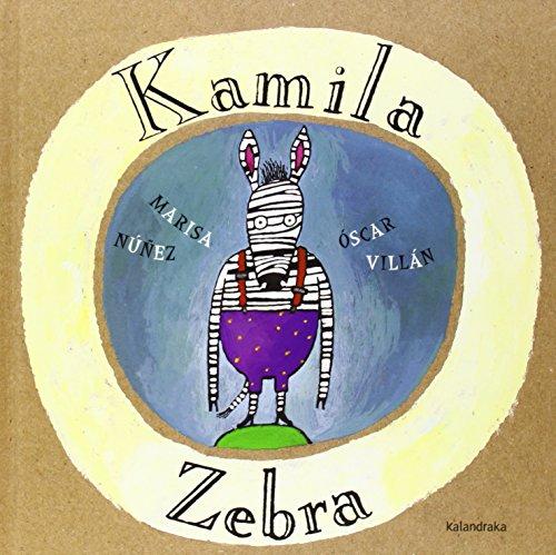 Kamila Zebra (Amets egiteko liburuak) por Marisa Núñez