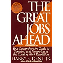 Great Jobs Ahead: Your Comprehensive Guide to Personal Business Profit in the New Era of Prosperity by Harry S. Dent (1996-05-16)