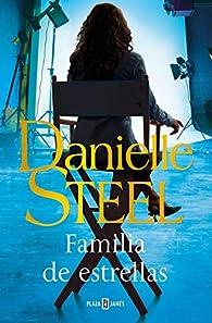 Familia de estrellas par Danielle Steel