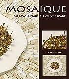 Mosaïque : du Savoir-Faire à l'Oeuvre d'Art