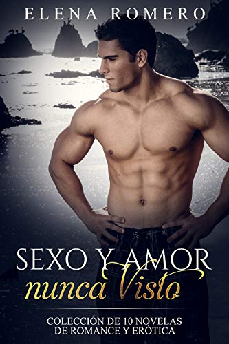 Leer Gratis Sexo y Amor nunca Visto de Elena Romero