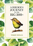 A Birder's Journey to the Big 300+