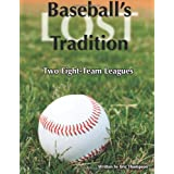 Baseball's LOST Tradition: Two Eight-Team Leagues