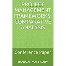 Project Management Frameworks: Comparative Analysis: Conference Paper (English Edition)