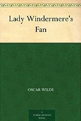 Lady Windermere's Fan (English Edition)