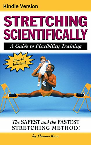 Stretching Scientifically: A Guide to Flexibility Training (English Edition)