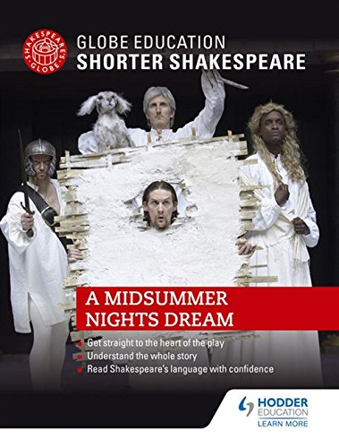 Globe Education Shorter Shakespeare: A Midsummer Night's Dream por Globe Education