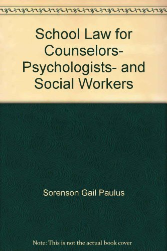 School Law for Counselors- Psychologists- and Social Workers par Sorenson Gail Paulus