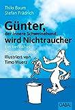 Günter wird Nichtraucher. Ein tierisches Gesundheitsbuch - Stefan Frädrich