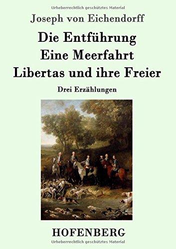 Preisvergleich Produktbild Die Entführung / Eine Meerfahrt / Libertas und ihre Freier: Drei Erzählungen