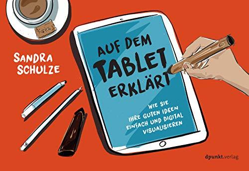 Auf dem Tablet erklärt: Wie Sie Ihre guten Ideen einfach und digital visualisieren