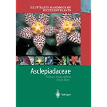 Illustrated Handbook of Succulent Plants: Asclepiadaceae: Asclepiadacceae