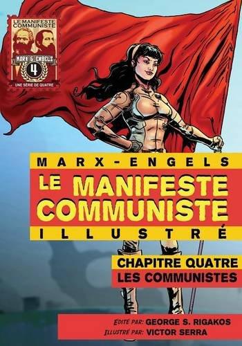 Le Manifeste Communiste (Illustre) - Chapitre Quatre: Les Communistes