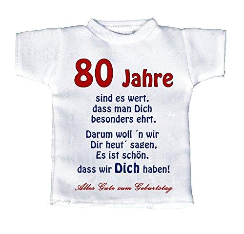 Mini T-Shirt, Flaschenshirt, Autofensterdekoration, Weiß Mit Aussagekräftigen Spruch Geburtstag - 80 Jahre Sind Es Wert, Dass Man Dich Besonders Ehrt. ....