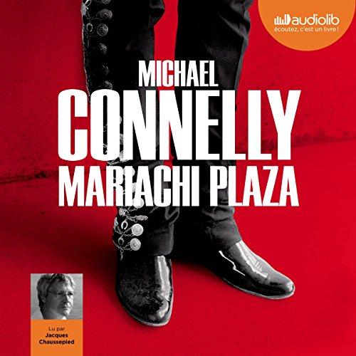Télécharger Mariachi Plaza (Harry Bosch 20) PDF Livre eBook France