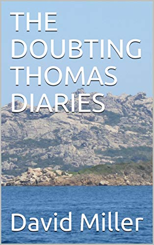 THE DOUBTING THOMAS DIARIES by [Miller, David]
