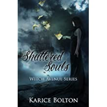 Shattered Souls (Witch Avenue Series #4) (English Edition)