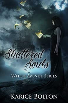 Shattered Souls (Witch Avenue Series #4) by [Bolton, Karice]
