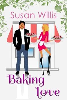 Baking Love: A Cupcake Romance (English Edition) von [Willis, Susan]