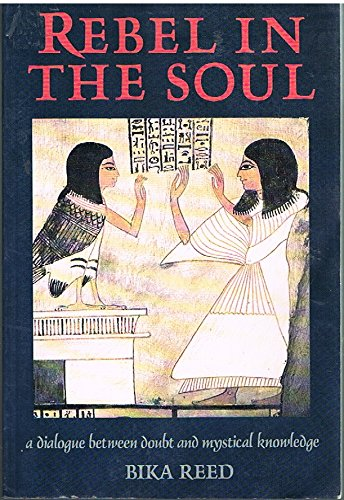 Rebel in the Soul: An Ancient Egyptian Dialogue Between a Man and His Destiny por Bika Reed