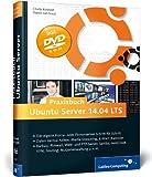Praxisbuch Ubuntu Server 14.04 LTS: Schritt für Schritt zum eigenen Home- oder Firmenserver (Galileo Computing) von Charly Kühnast (25. August 2014) Gebundene Ausgabe