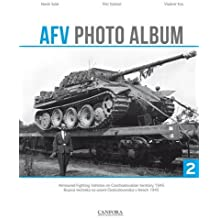 AFV Photo Album: Armoured Fighting Vehicles on Czechoslovakian Territory 1945