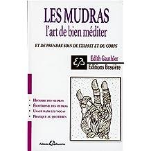 Les Mudras - L'art de bien méditer et de prendre soin de l'esprit et du corps