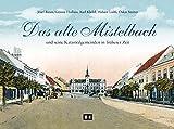 Das alte Mistelbach: und seine Katastralgemeinden in früherer Zeit