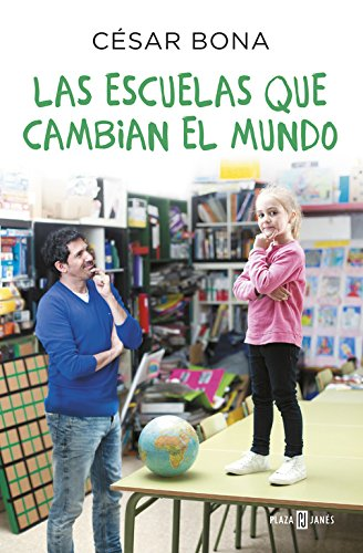 Las escuelas que cambian el mundo par César Bona