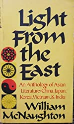 Light From the East: An Anthology of Asian Literature-China, Japan, Korea, Vietnam, and India