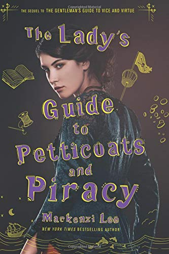The Lady's Guide to Petticoats and Piracy por Mackenzi Lee