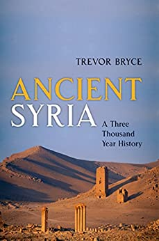 Ancient Syria: A Three Thousand Year History by [Bryce, Trevor]