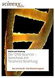 Der DNS-Scanner: Gencheck mit Terahertz-Strahlung (German Edition)