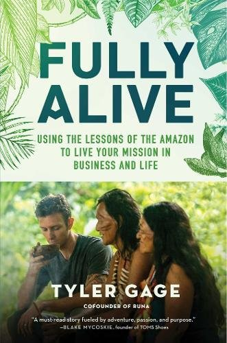 Energy Life Drinks (Fully Alive: Using the Lessons of the Amazon to Live Your Mission in Business and Life)