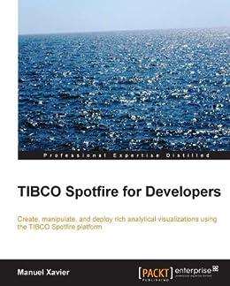 TIBCO Spotfire for Developers par [Xavier, Manuel]