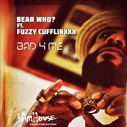 Bad 4 Me (Bear Who? Beat The Drum)