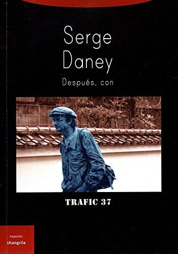 Serge Daney : después, con