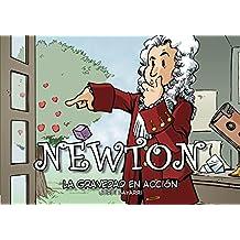 NEWTON, LA GRAVEDAD EN ACCIÓN (Colección Científicos nº 3) (Spanish Edition)