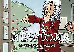 NEWTON, LA GRAVEDAD EN ACCIÓN (Colección Científicos nº 3) de [Bayarri Dolz, Jordi]