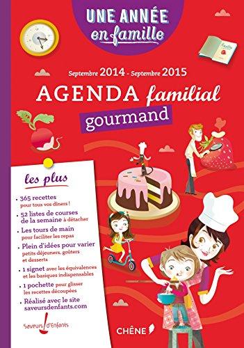 Agenda gourmand Une année en famille 2014/2015 par Collectif