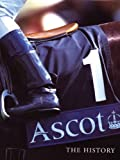 Ascot: The History